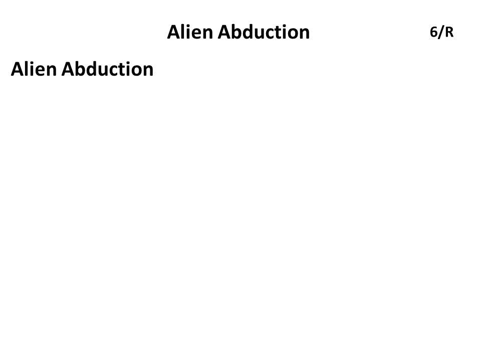 Alien Abduction 6/R