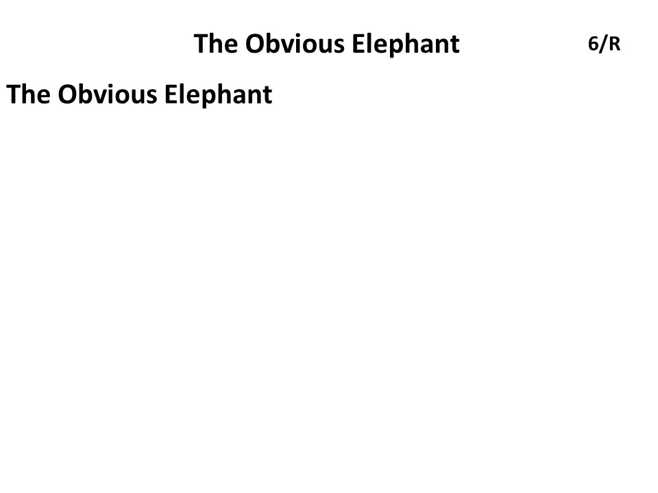 The Obvious Elephant 6/R