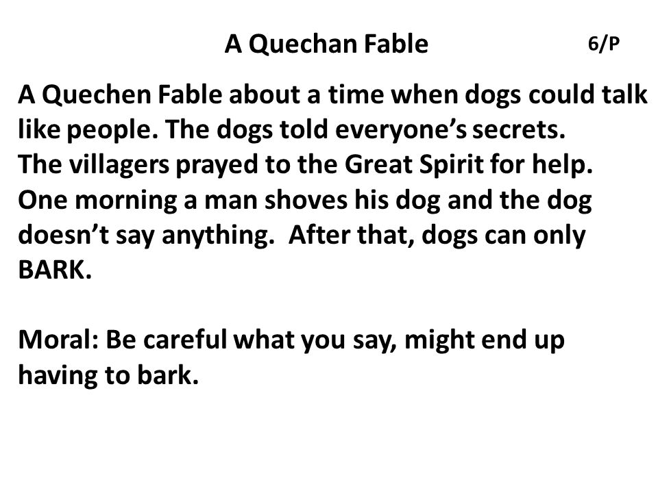A Quechan Fable A Quechen Fable about a time when dogs could talk like people.