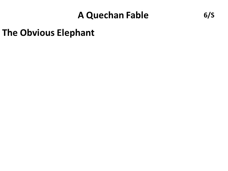 A Quechan Fable The Obvious Elephant 6/S