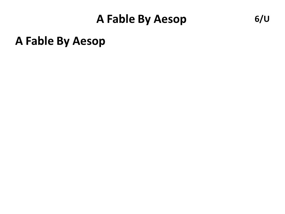A Fable By Aesop 6/U