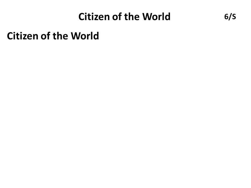 Citizen of the World 6/S