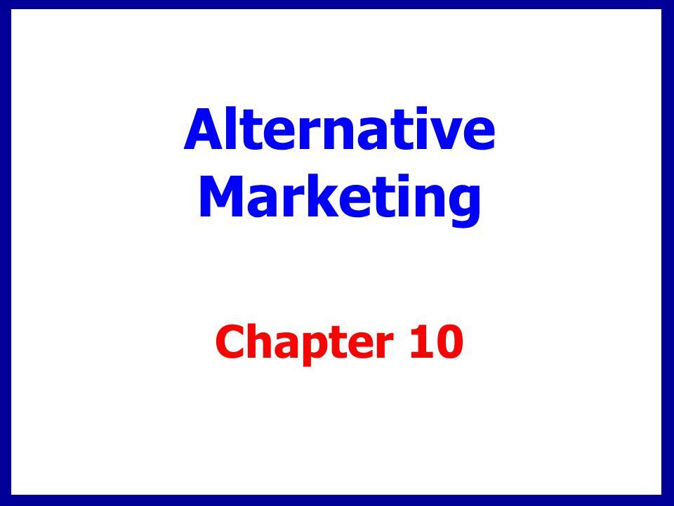 Chapter 10 Alternative Marketing