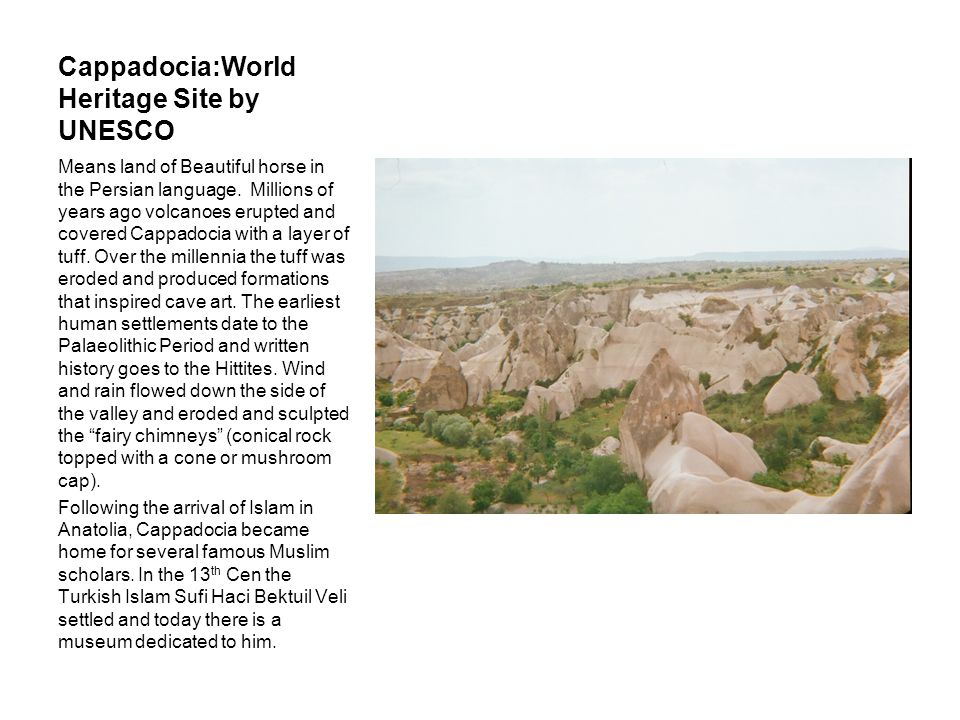 Cappadocia:World Heritage Site by UNESCO Means land of Beautiful horse in the Persian language.