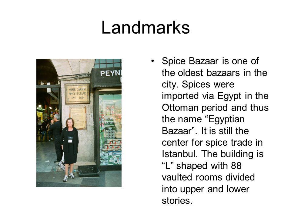 Landmarks Spice Bazaar is one of the oldest bazaars in the city.