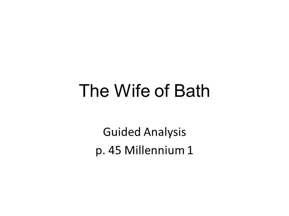 The Wife of Bath Guided Analysis p. 45 Millennium 1