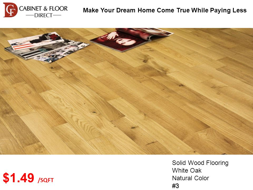 Make Your Dream Home Come True While Paying Less Solid Wood Flooring Northern Oak Mocha Color#26 $2.69 /SQFT