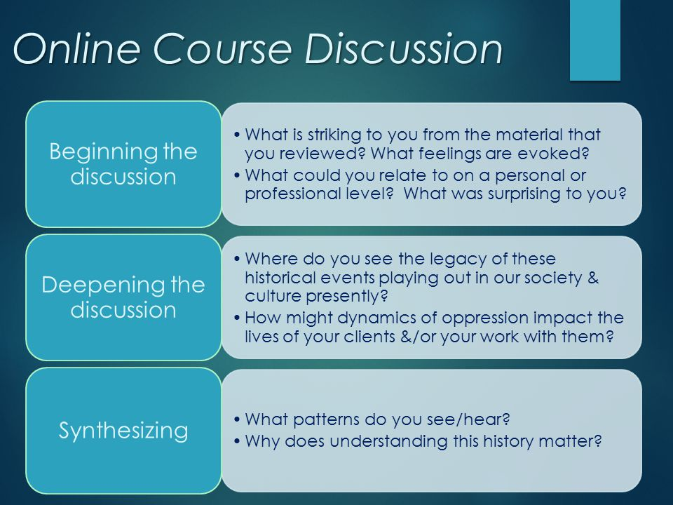 Online Course Discussion What is striking to you from the material that you reviewed? What feelings are evoked? What could you relate to on a personal
