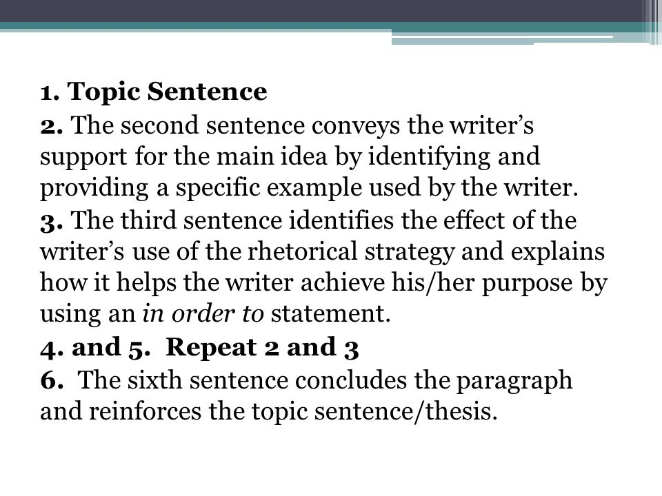 1. Topic Sentence 2. The second sentence conveys the writer's support for the main idea by identifying and providing a specific example used by the wr