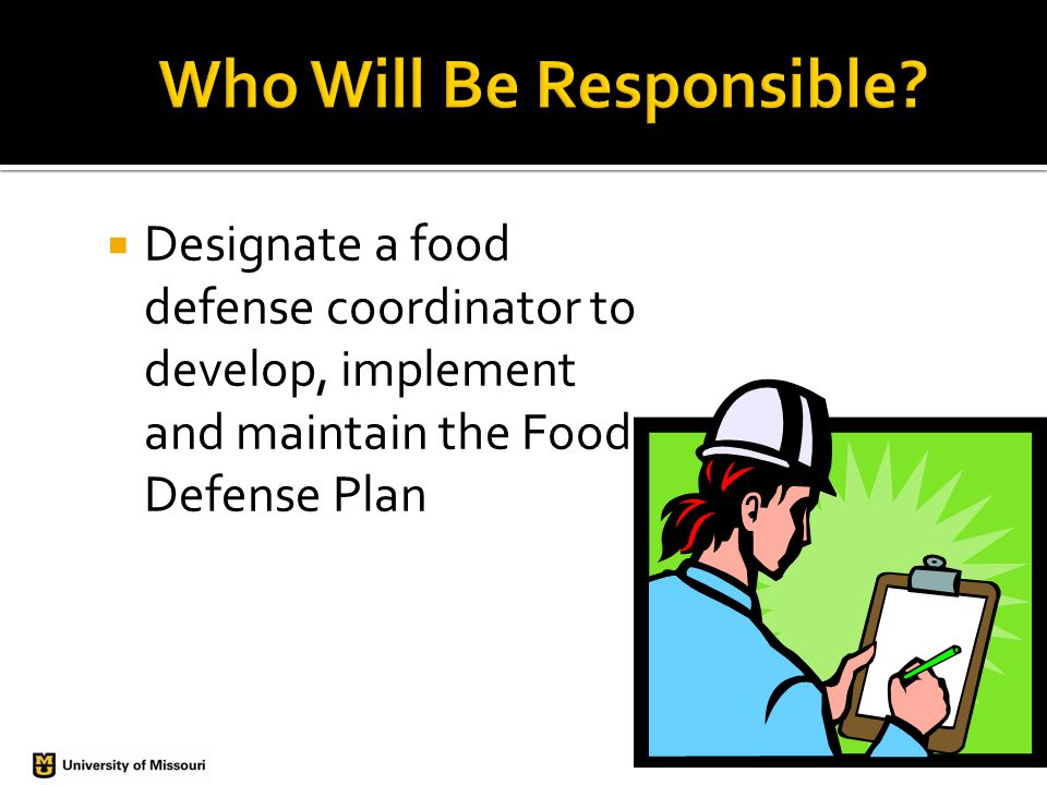  Designate a food defense coordinator to develop, implement and maintain the Food Defense Plan
