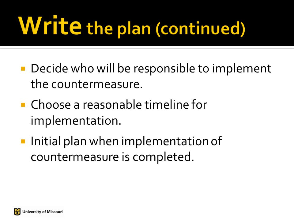 Decide who will be responsible to implement the countermeasure.