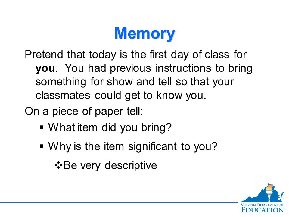 MemoryMemory Pretend that today is the first day of class for you.