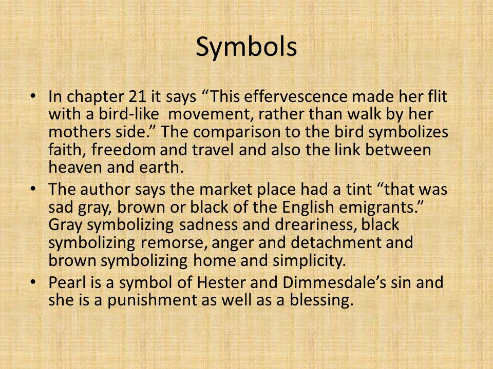 Characters Hester Prynne- Main character and the bearer of the scarlet letter.