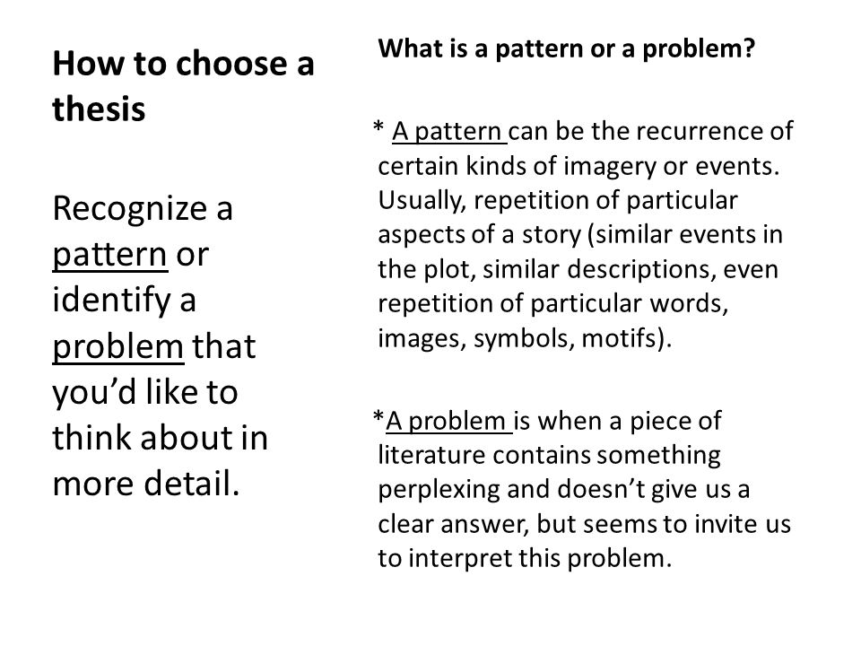 How to choose a thesis What is a pattern or a problem.