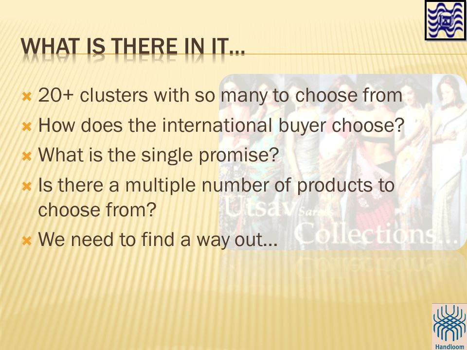  20+ clusters with so many to choose from  How does the international buyer choose.