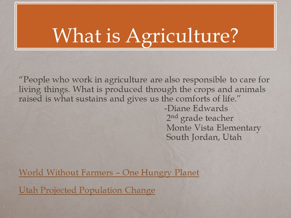What is Agriculture.
