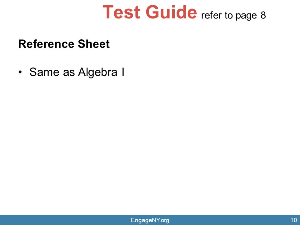 EngageNY.org10 Test Guide Reference Sheet Same as Algebra I refer to page 8