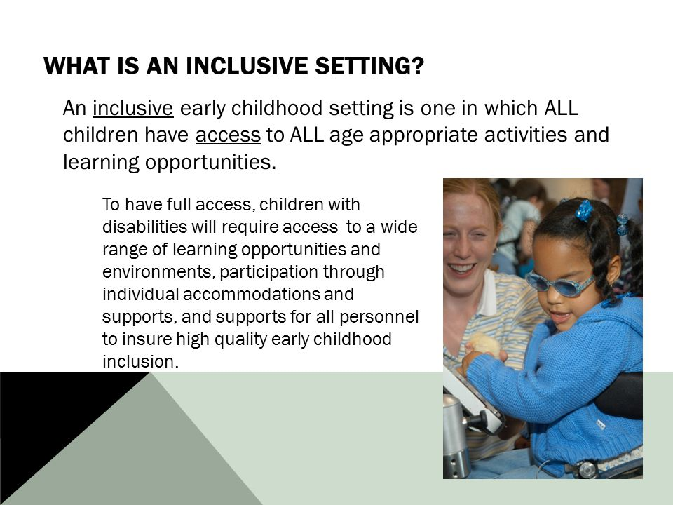 WHAT IS AN INCLUSIVE SETTING.