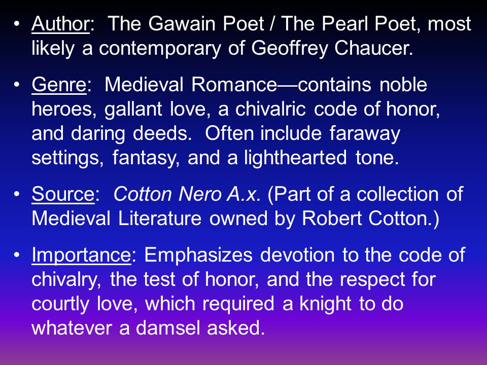 Author: The Gawain Poet / The Pearl Poet, most likely a contemporary of Geoffrey Chaucer.
