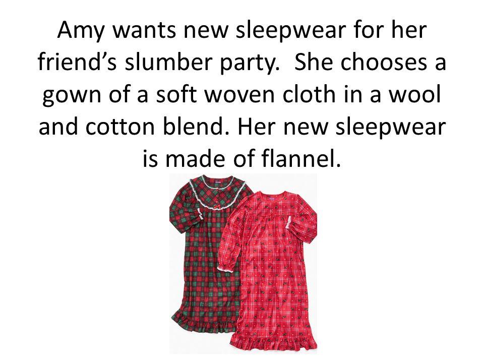 Amy wants new sleepwear for her friend's slumber party.