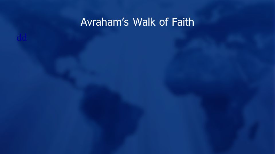 Avraham's Walk of Faith dd