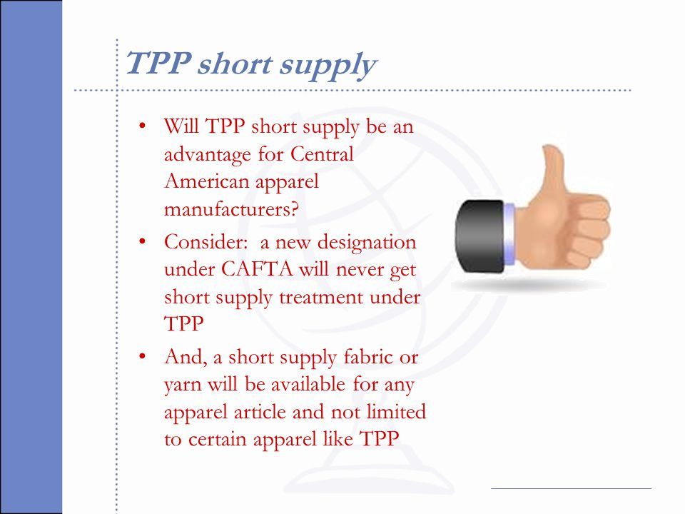 TPP short supply Will TPP short supply be an advantage for Central American apparel manufacturers.