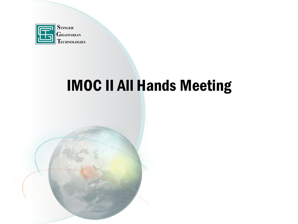 Agenda Introductions About SGT About IMOC II Transition Plan and Schedule FAQ Next Steps