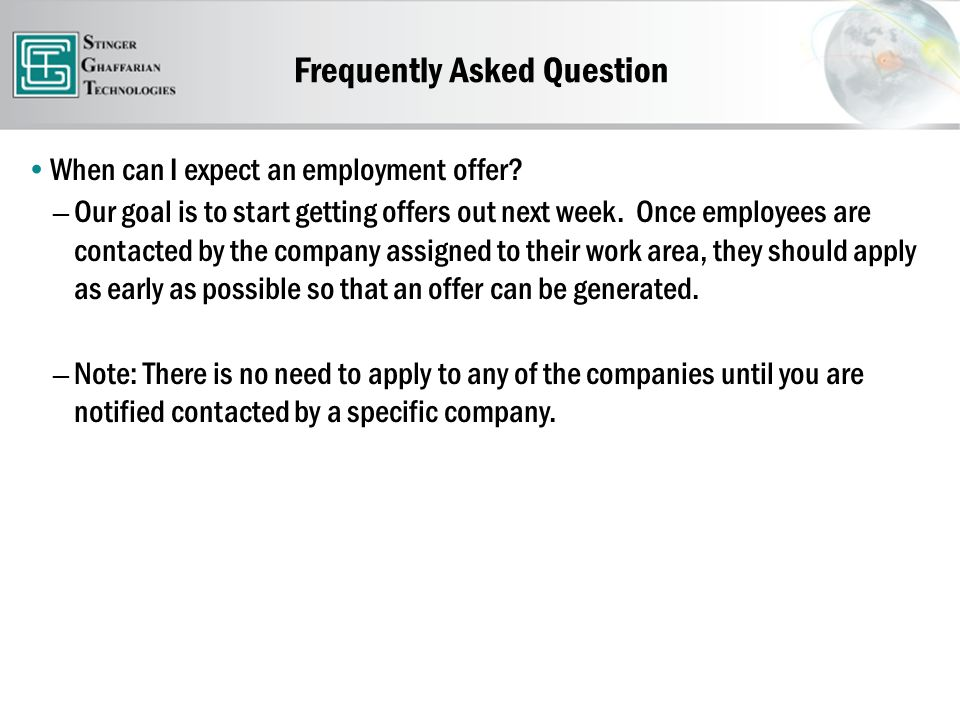 Frequently Asked Question When can I expect an employment offer.