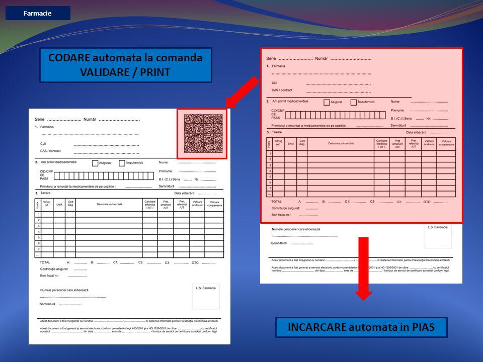 CODARE automata la comanda VALIDARE / PRINT INCARCARE automata in PIAS