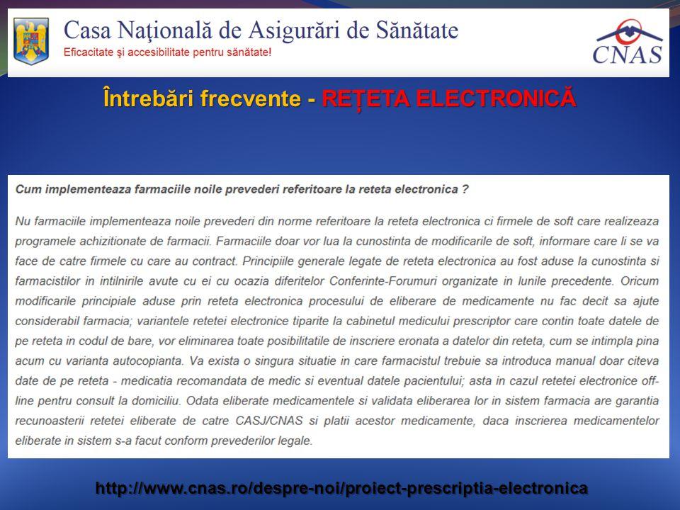 Întrebări frecvente - REŢETA ELECTRONICĂ http://www.cnas.ro/despre-noi/proiect-prescriptia-electronica