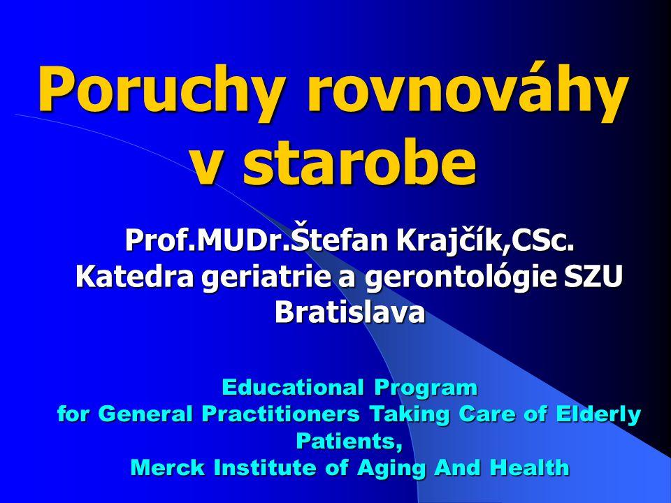 Poruchy rovnováhy v starobe Prof.MUDr.Štefan Krajčík,CSc.