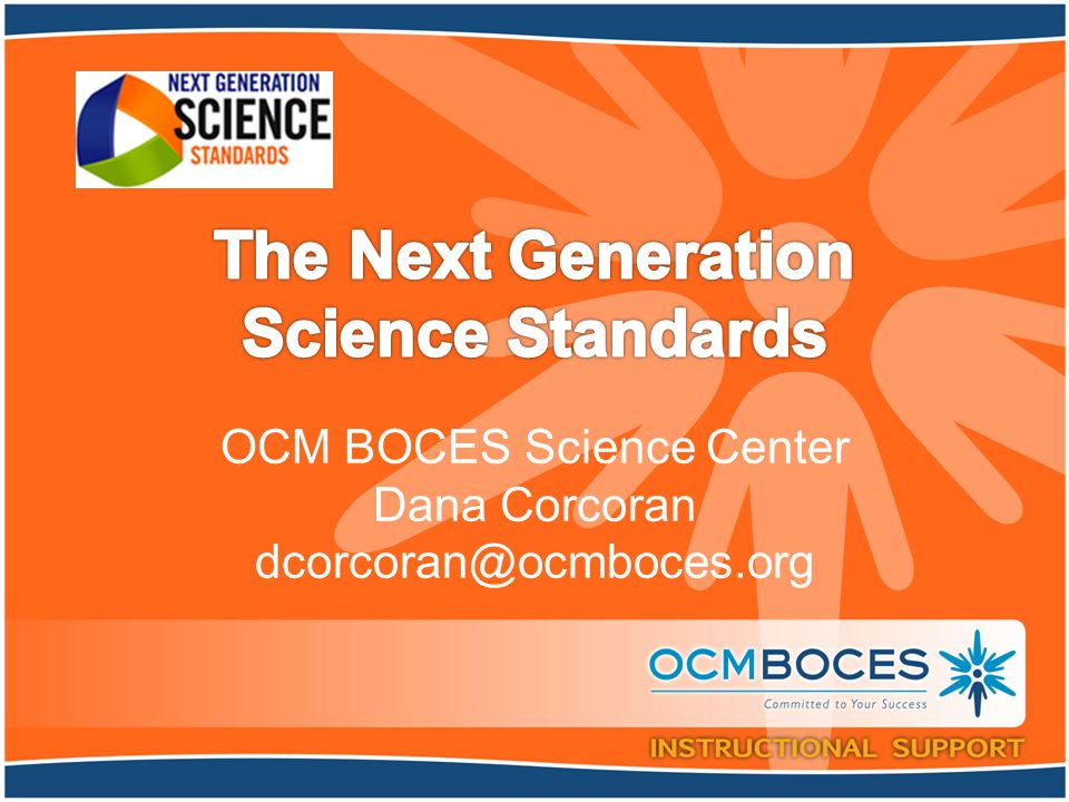 OCM BOCES Science Center Dana Corcoran dcorcoran@ocmboces.org