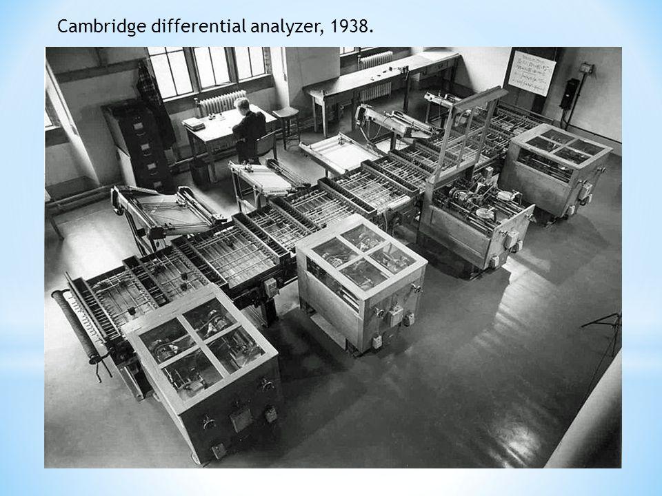 Cambridge differential analyzer, 1938.