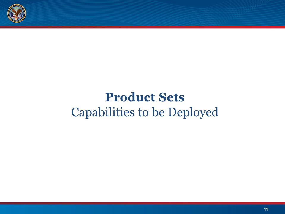 11 Product Sets Capabilities to be Deployed