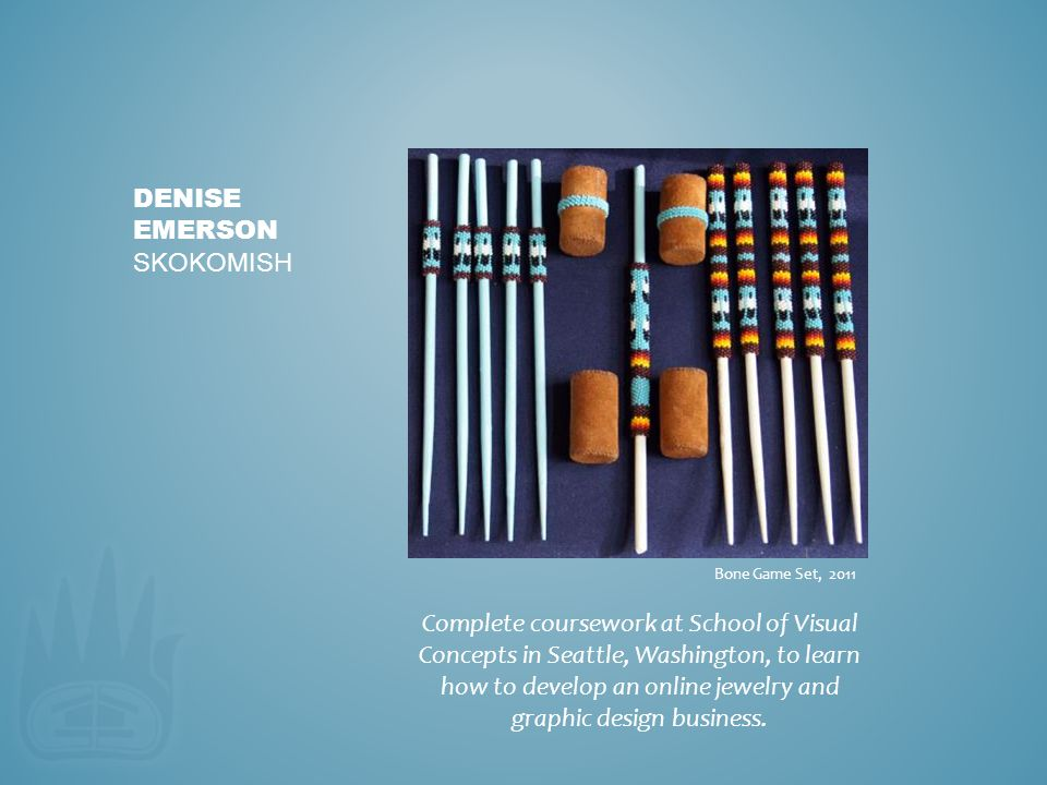 Complete coursework at School of Visual Concepts in Seattle, Washington, to learn how to develop an online jewelry and graphic design business. DENISE