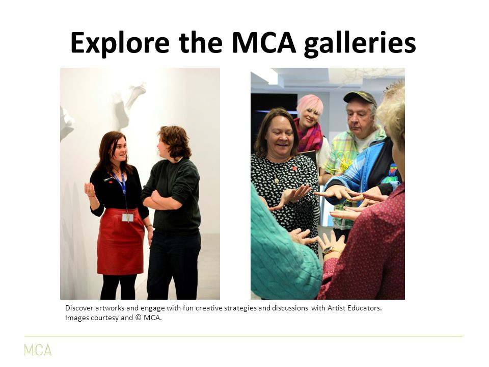 Discover artworks and engage with fun creative strategies and discussions with Artist Educators.