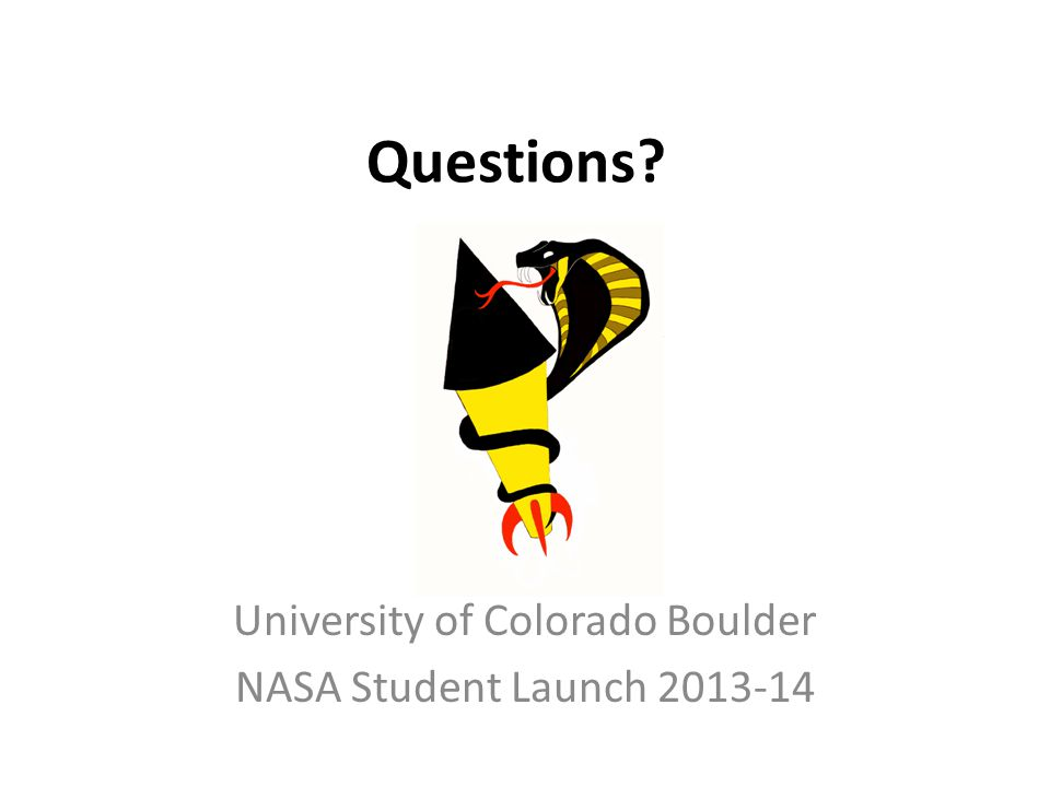 Questions University of Colorado Boulder NASA Student Launch 2013-14