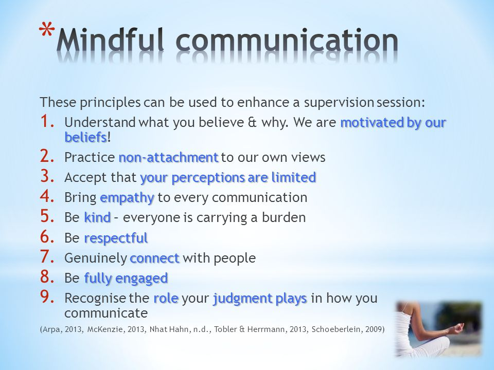 These principles can be used to enhance a supervision session: motivated by our beliefs 1.