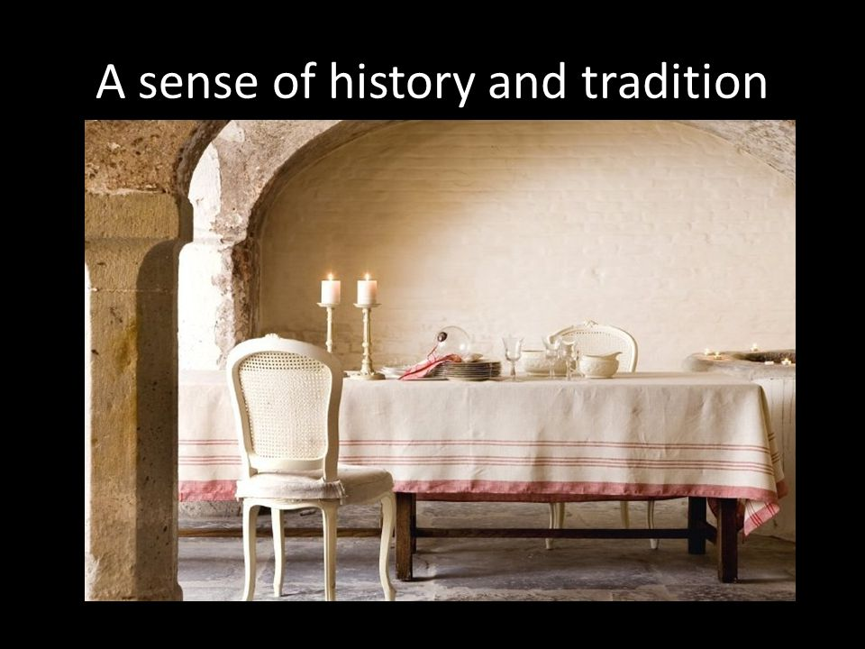 A sense of history and tradition