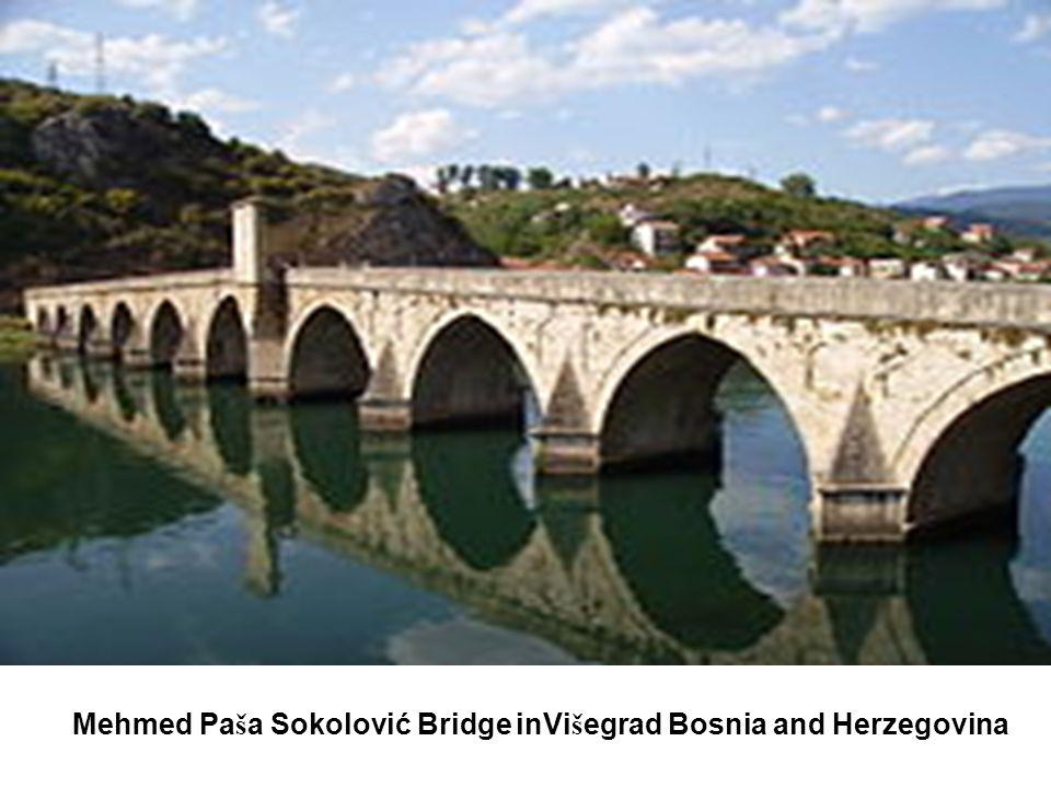 Mehmed Pa š a Sokolović Bridge inVi š egrad Bosnia and Herzegovina