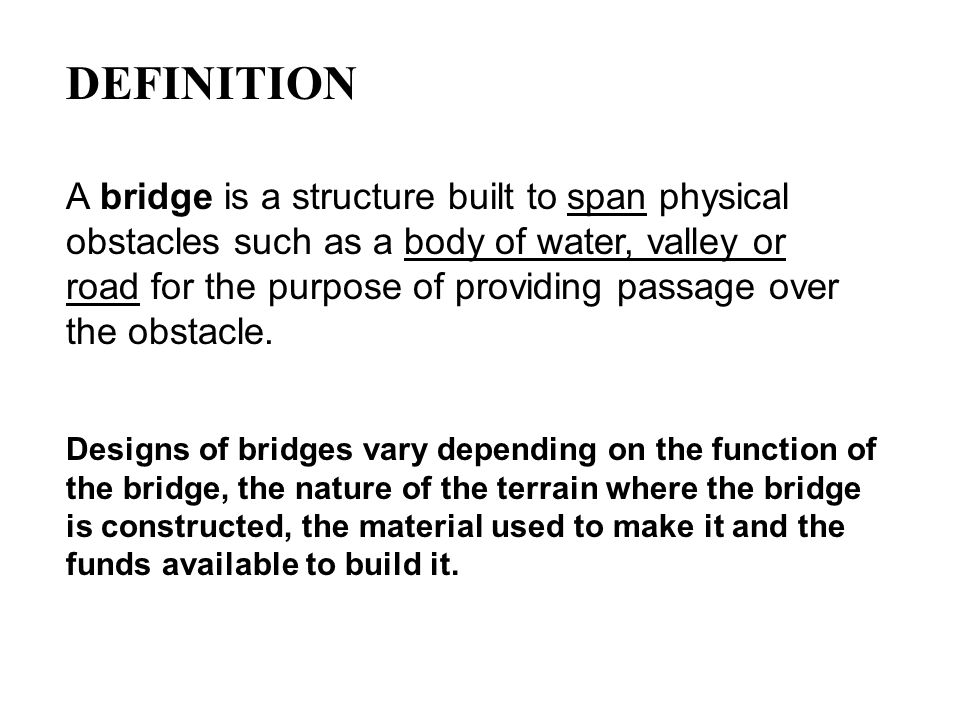 ADVANTAGES OF SUSPENSION BRIDGES 1.Suspension bridges can span very long gaps.