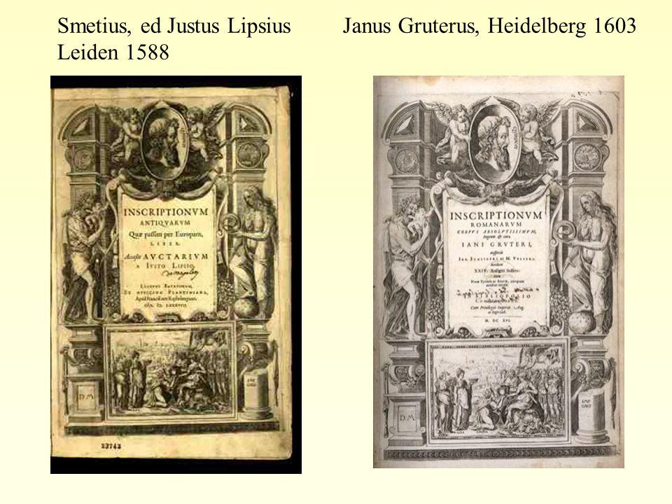 Smetius, ed Justus Lipsius Janus Gruterus, Heidelberg 1603 Leiden 1588
