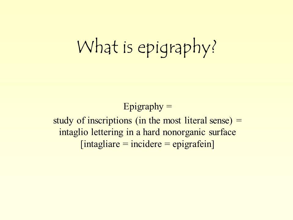 Intaglio inscriptions are still a fairly common phenomenon