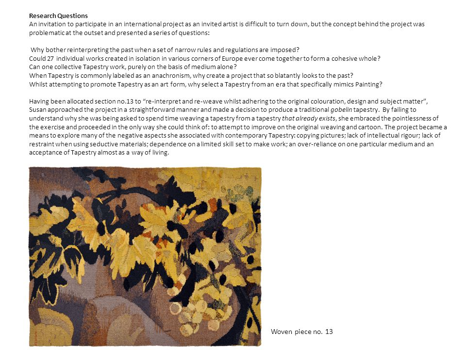 It reinforced her view that Tapestry at it's best, is essentially a decorative art form.