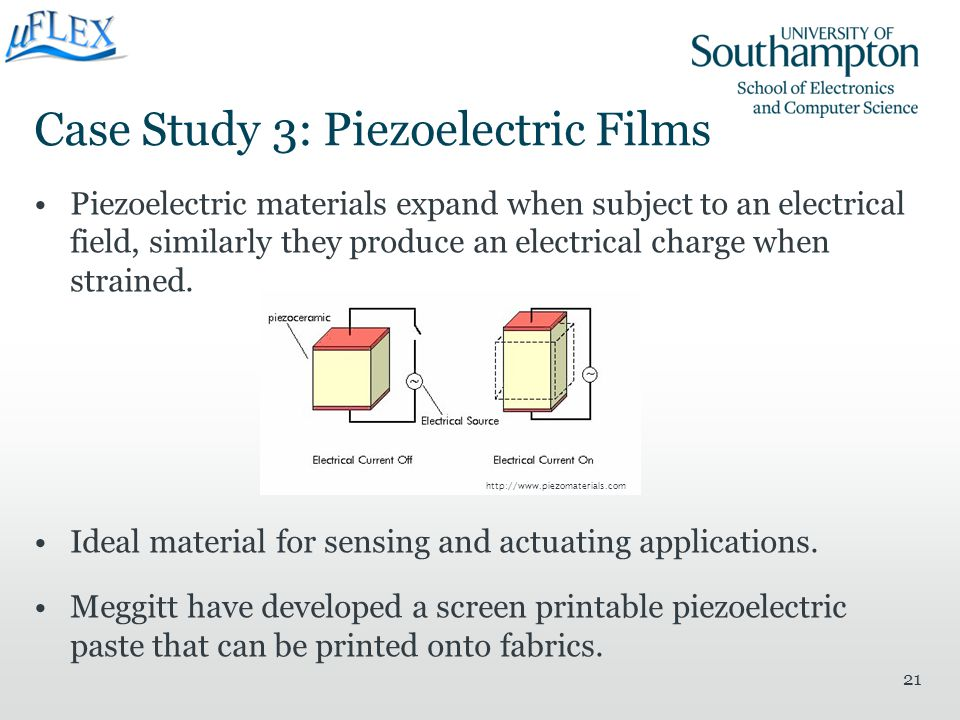 21 Case Study 3: Piezoelectric Films Piezoelectric materials expand when subject to an electrical field, similarly they produce an electrical charge w