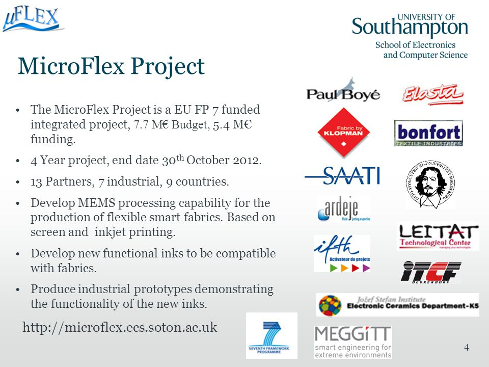 MicroFlex Project 4 The MicroFlex Project is a EU FP 7 funded integrated project, 7.7 M€ Budget, 5.4 M€ funding. 4 Year project, end date 30 th Octobe