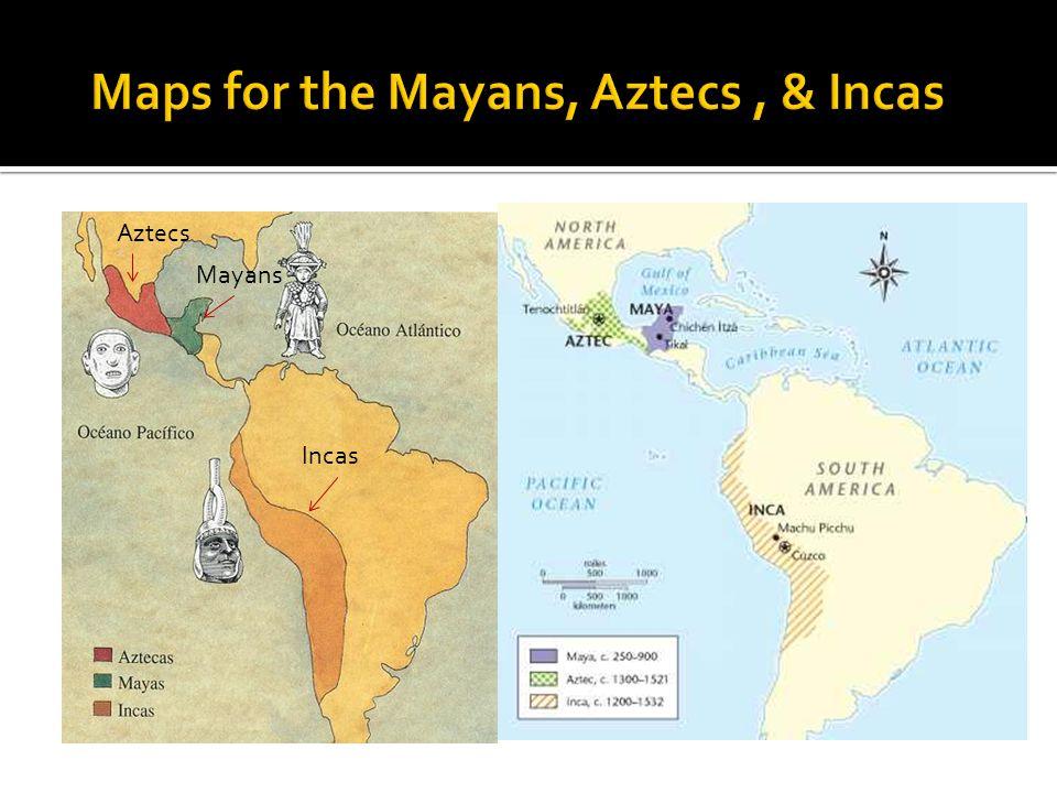 Aztecs Mayans Incas