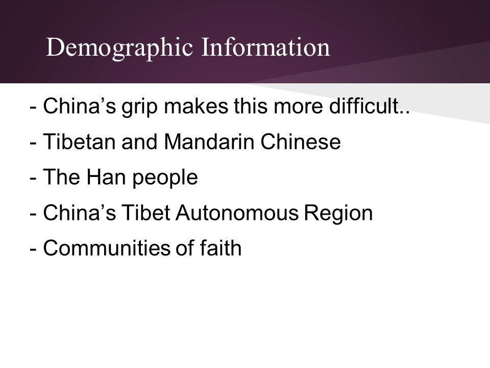 Demographic Information - China's grip makes this more difficult..