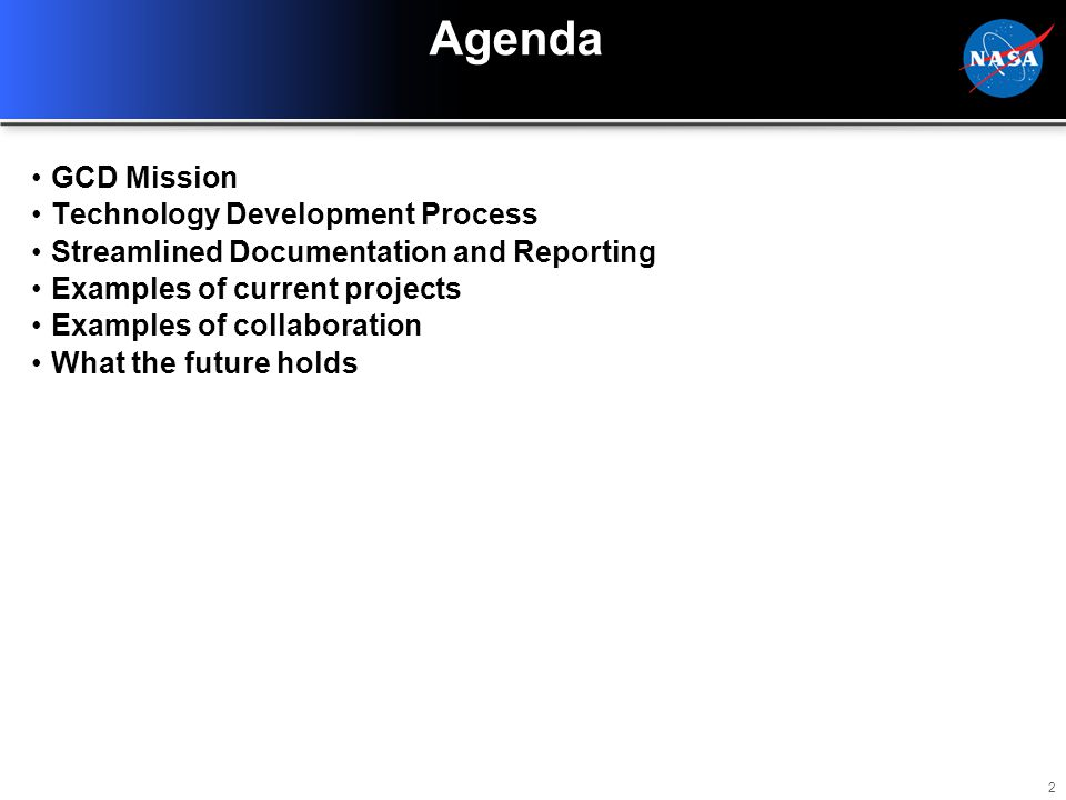 2 Agenda GCD Mission Technology Development Process Streamlined Documentation and Reporting Examples of current projects Examples of collaboration Wha