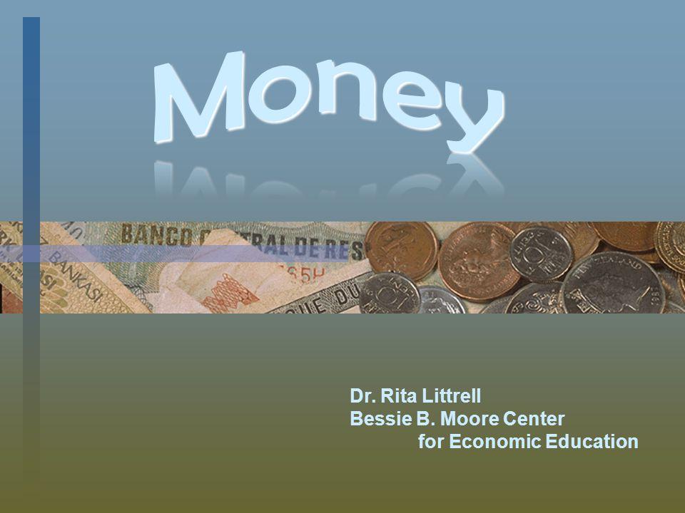 Dr. Rita Littrell Bessie B. Moore Center for Economic Education